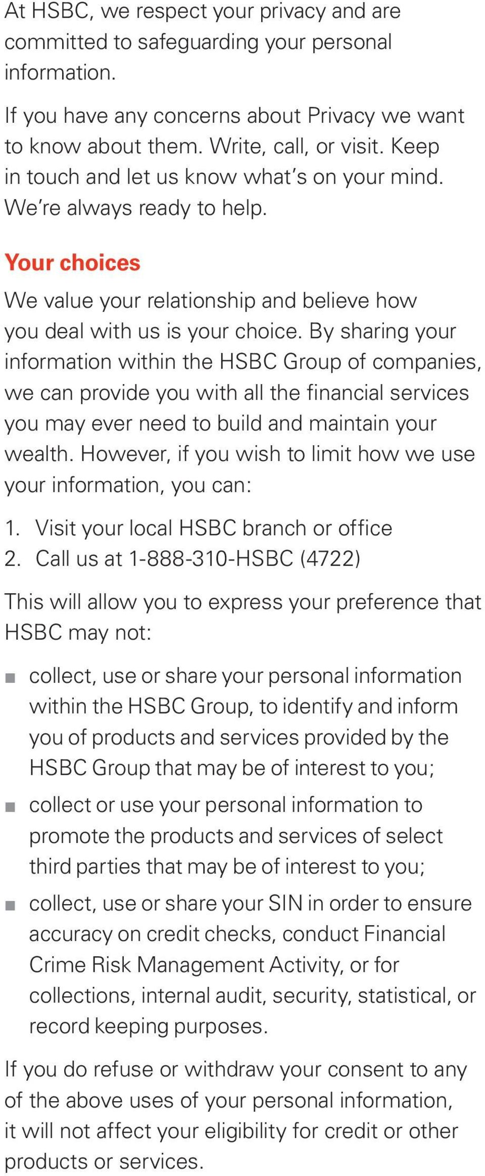 By sharing your information within the HSBC Group of companies, we can provide you with all the financial services you may ever need to build and maintain your wealth.