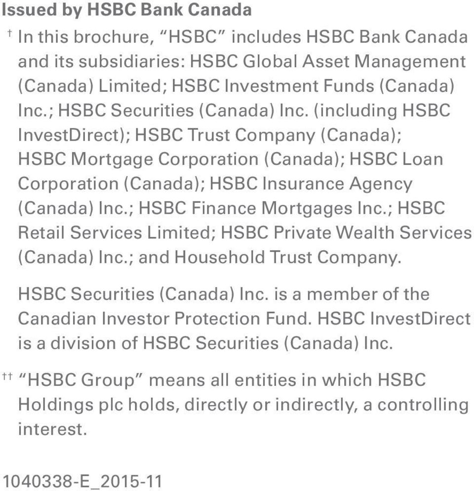 ; HSBC Finance Mortgages Inc.; HSBC Retail Services Limited; HSBC Private Wealth Services (Canada) Inc.; and Household Trust Company. HSBC Securities (Canada) Inc.