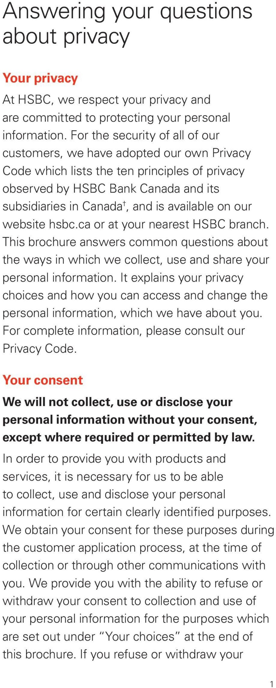 on our website hsbc.ca or at your nearest HSBC branch. This brochure answers common questions about the ways in which we collect, use and share your personal information.