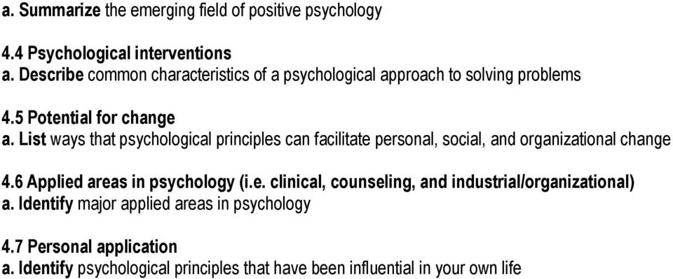 List ways that psychological principles can facilitate personal, social, and organizational change 4.6 Applied areas in psychology (i.