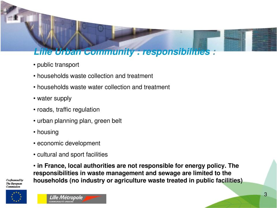 development cultural and sport facilities in France, local authorities are not responsible for energy policy.
