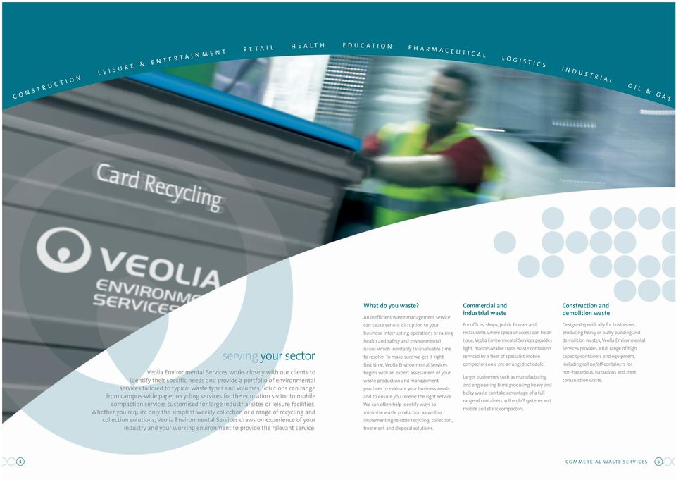 Solutions can range from campus-wide paper recycling services for the education sector to mobile compaction services customised for large industrial sites or leisure facilities.