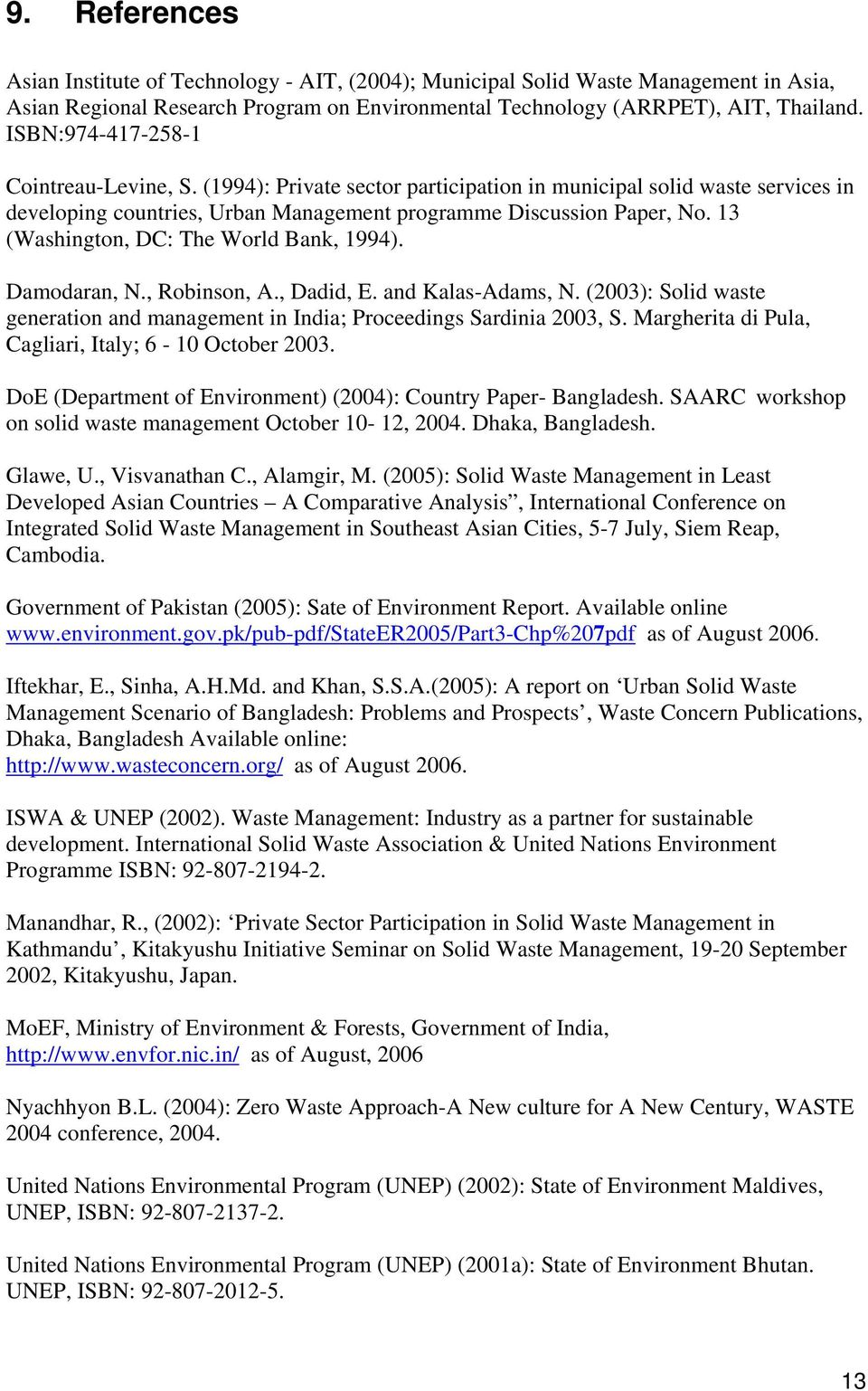 13 (Washington, DC: The World Bank, 1994). Damodaran, N., Robinson, A., Dadid, E. and Kalas-Adams, N. (2003): Solid waste generation and management in India; Proceedings Sardinia 2003, S.
