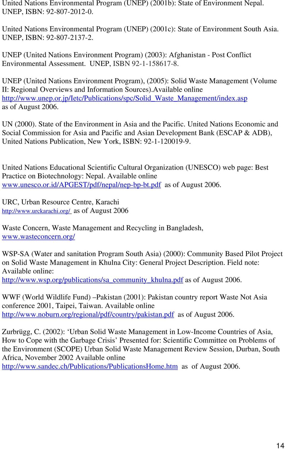 UNEP (United Nations Environment Program), (2005): Solid Waste Management (Volume II: Regional Overviews and Information Sources).Available online http://www.unep.or.jp/ietc/publications/spc/solid_waste_management/index.