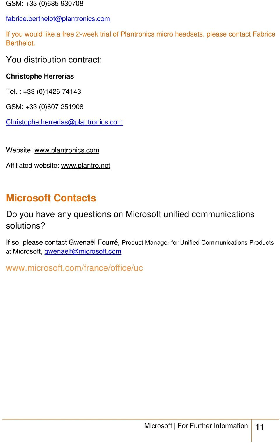 plantro.net Microsoft Contacts Do you have any questions on Microsoft unified communications solutions?