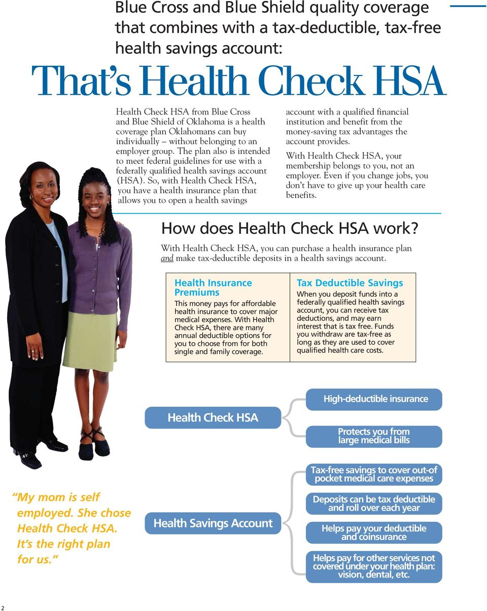 The plan also is intended to meet federal guidelines for use with a federally qualified health savings account (HSA).
