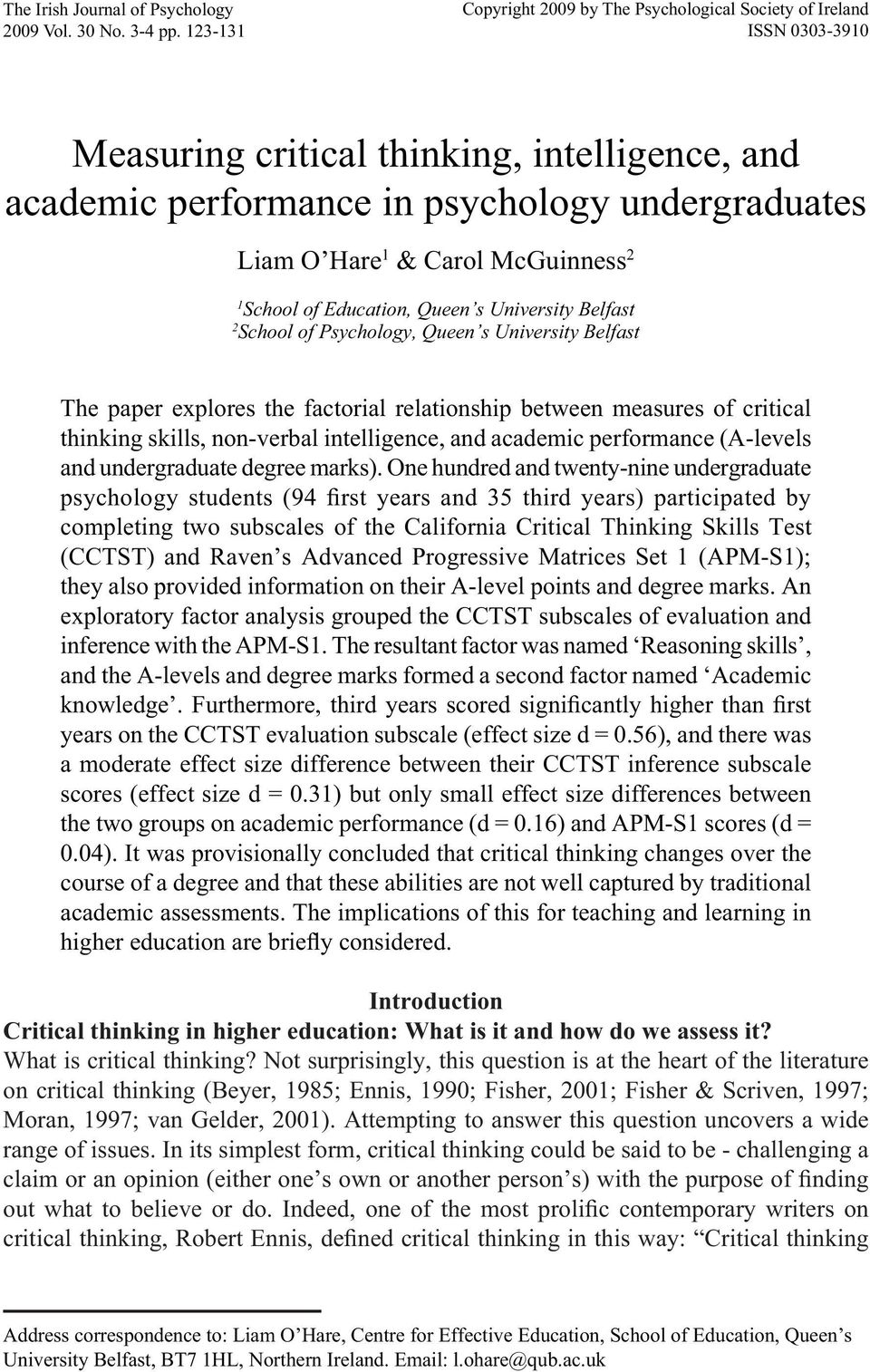 McGuinness 2 1 School of Education, Queen s University Belfast 2 School of Psychology, Queen s University Belfast The paper explores the factorial relationship between measures of critical thinking