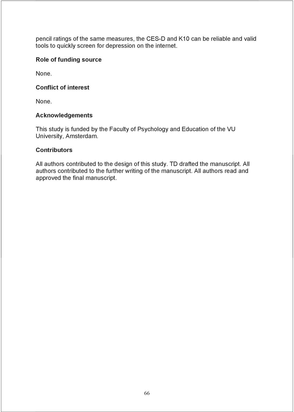 Acknowledgements This study is funded by the Faculty of Psychology and Education of the VU University, Amsterdam.