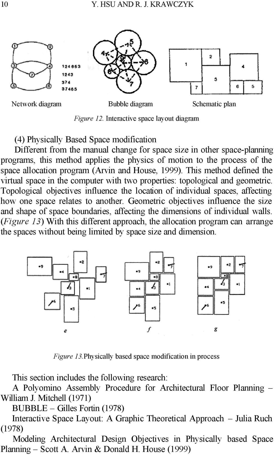 the process of the space allocation program (Arvin and House, 1999). This method defined the virtual space in the computer with two properties: topological and geometric.
