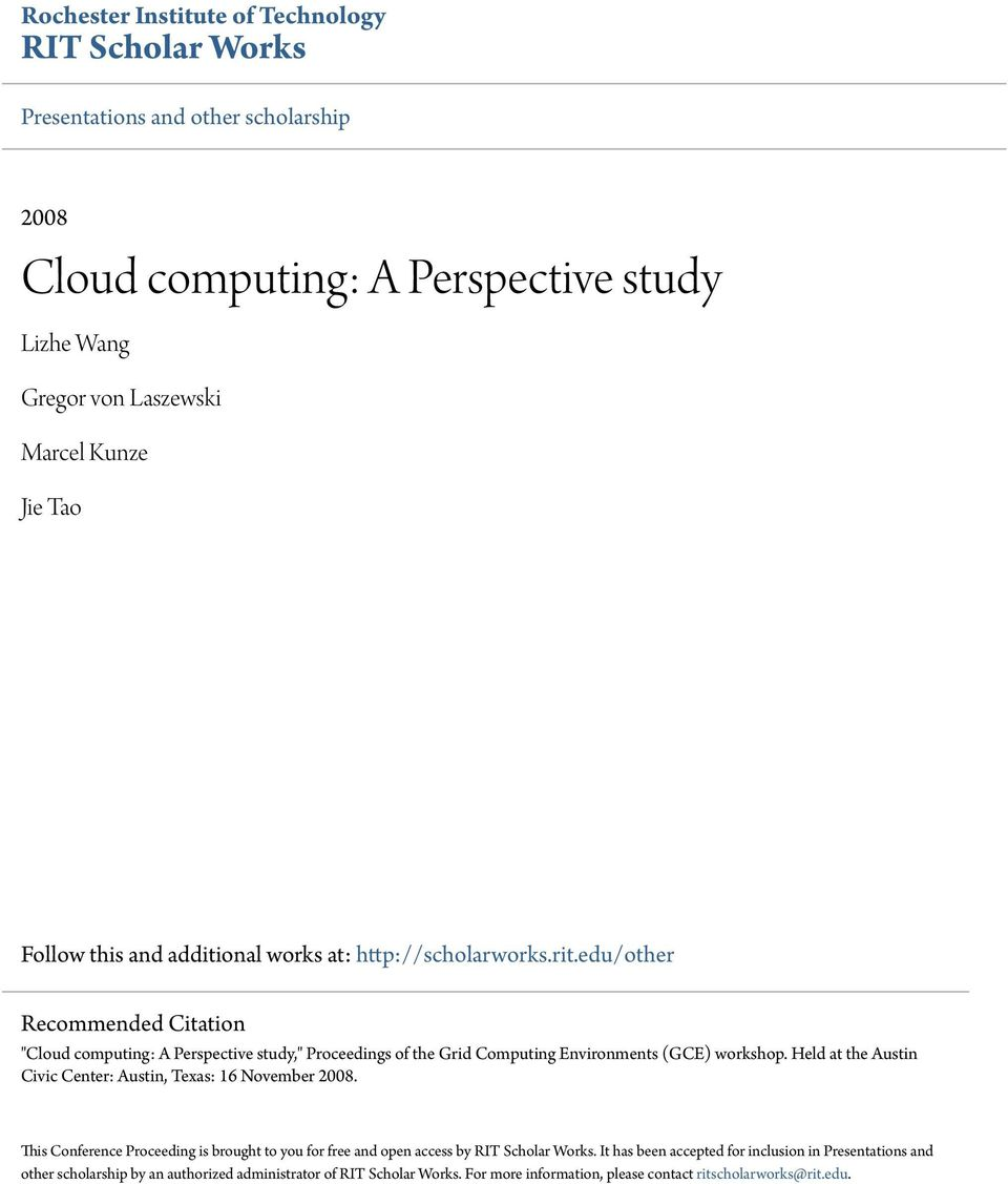 "edu/other Recommended Citation ""Cloud computing: A Perspective study,"" Proceedings of the Grid Computing Environments (GCE) workshop."