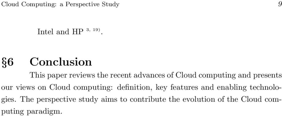 presents our views on Cloud computing: definition, key features and enabling