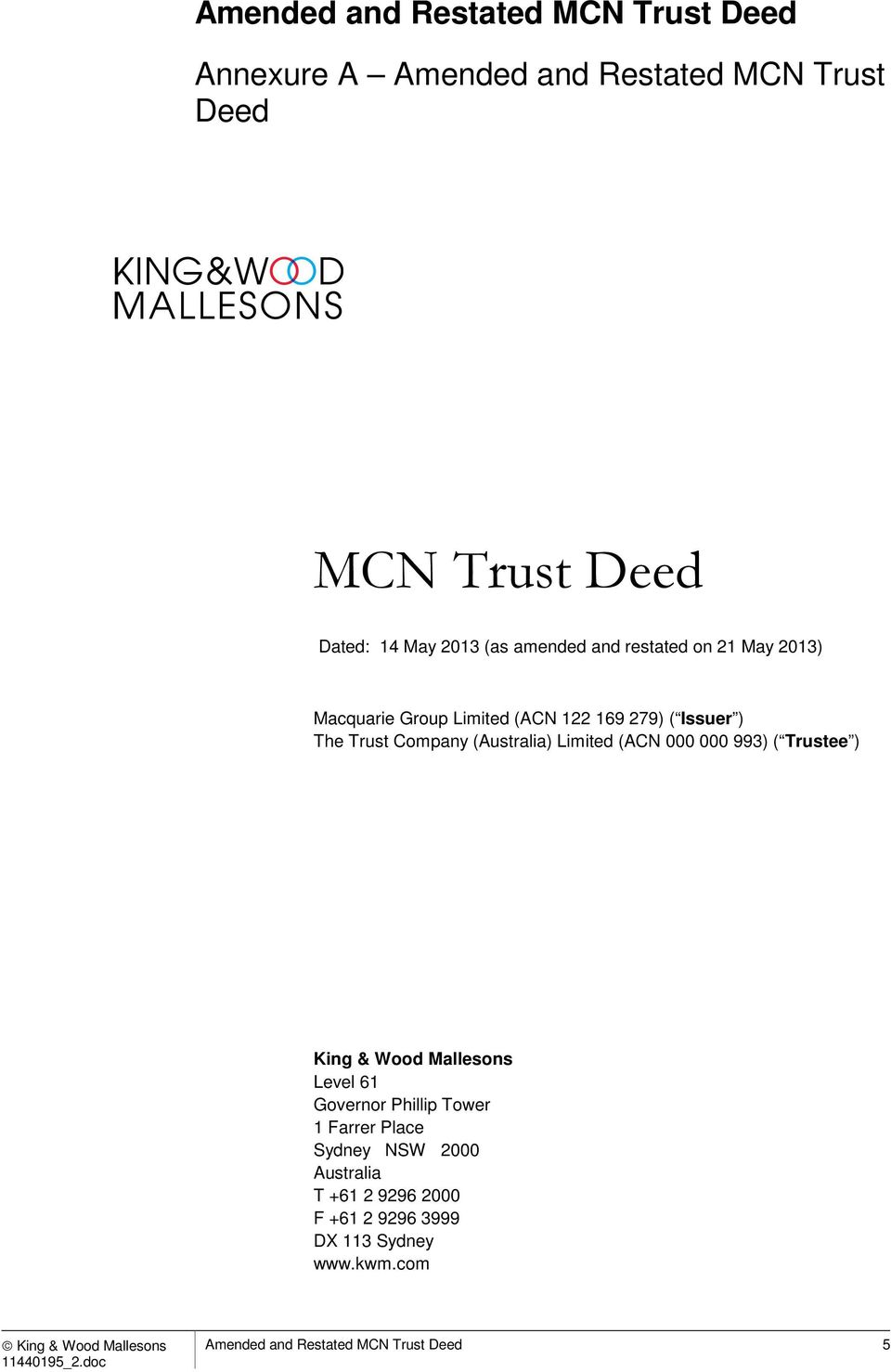 (Australia) Limited (ACN 000 000 993) ( Trustee ) King & Wood Mallesons Level 61 Governor Phillip Tower 1 Farrer Place