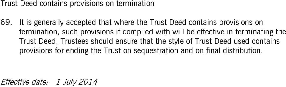 provisions if complied with will be effective in terminating the Trust Deed.