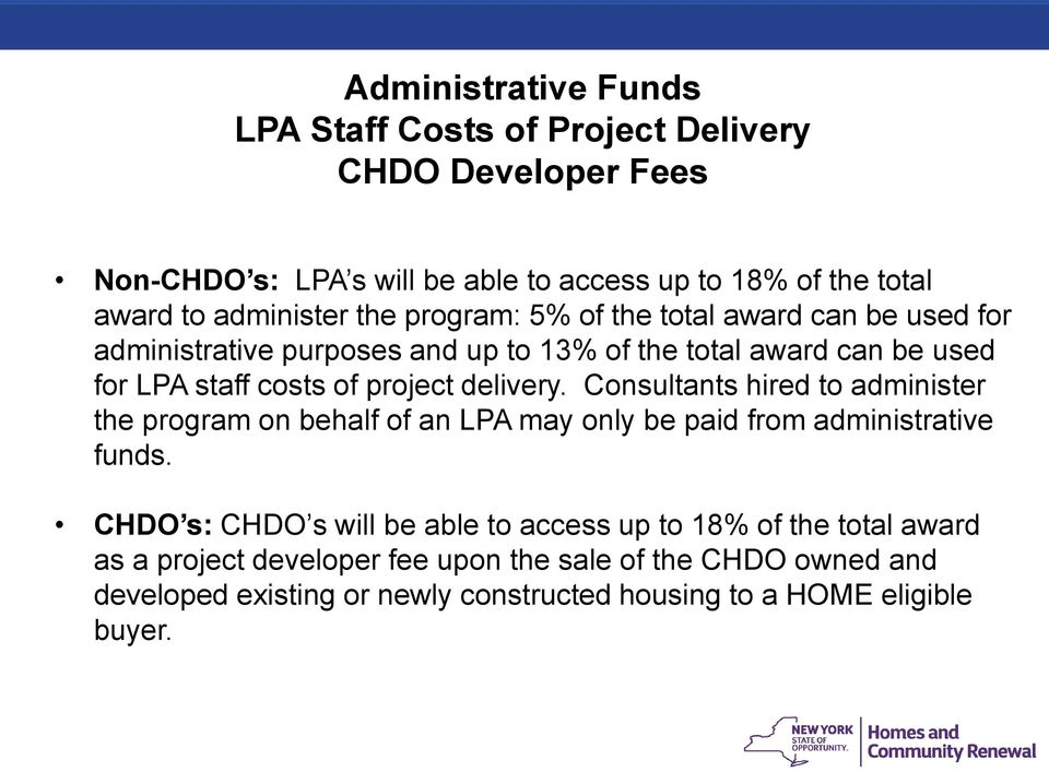 project delivery. Consultants hired to administer the program on behalf of an LPA may only be paid from administrative funds.