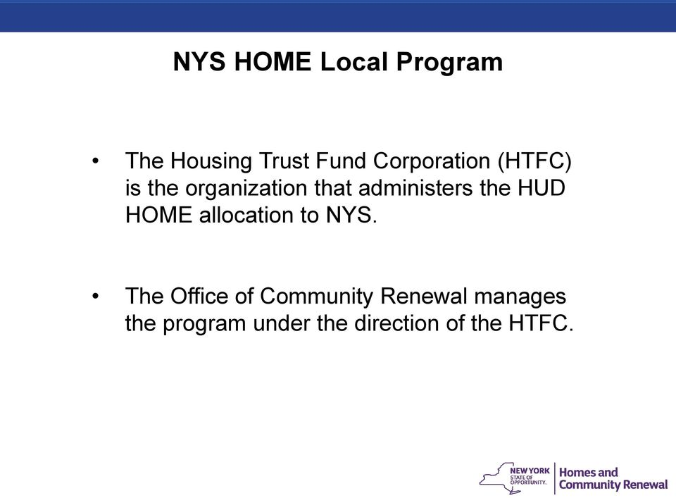 administers the HUD HOME allocation to NYS.