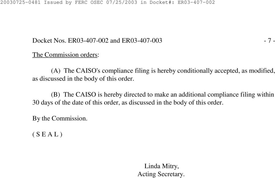 conditionally accepted, as modified, as discussed in the body of this order.