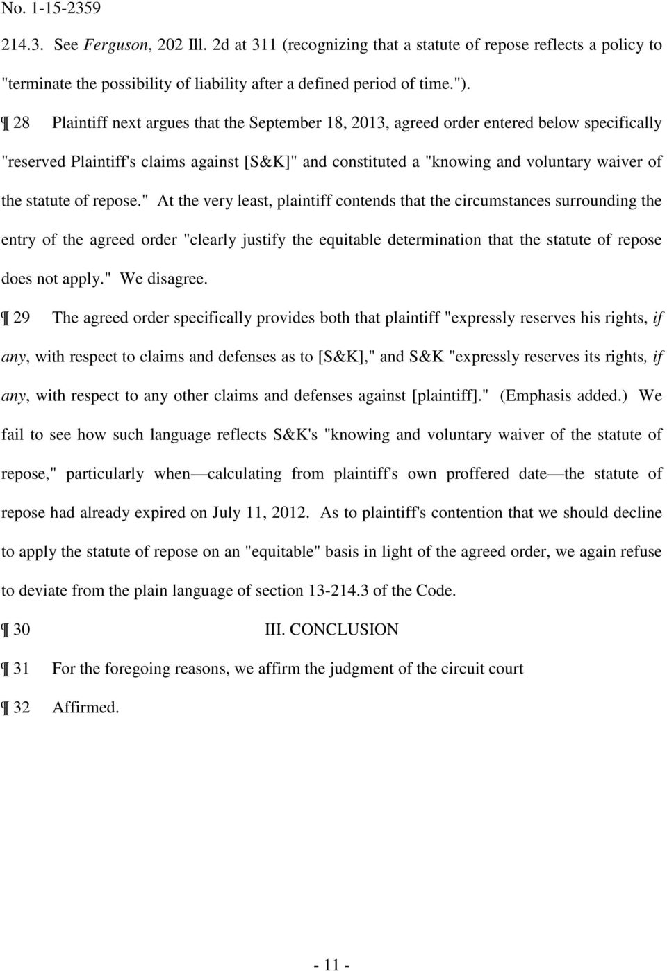 "28 Plaintiff next argues that the September 18, 2013, agreed order entered below specifically ""reserved Plaintiff's claims against [S&K]"" and constituted a ""knowing and voluntary waiver of the"