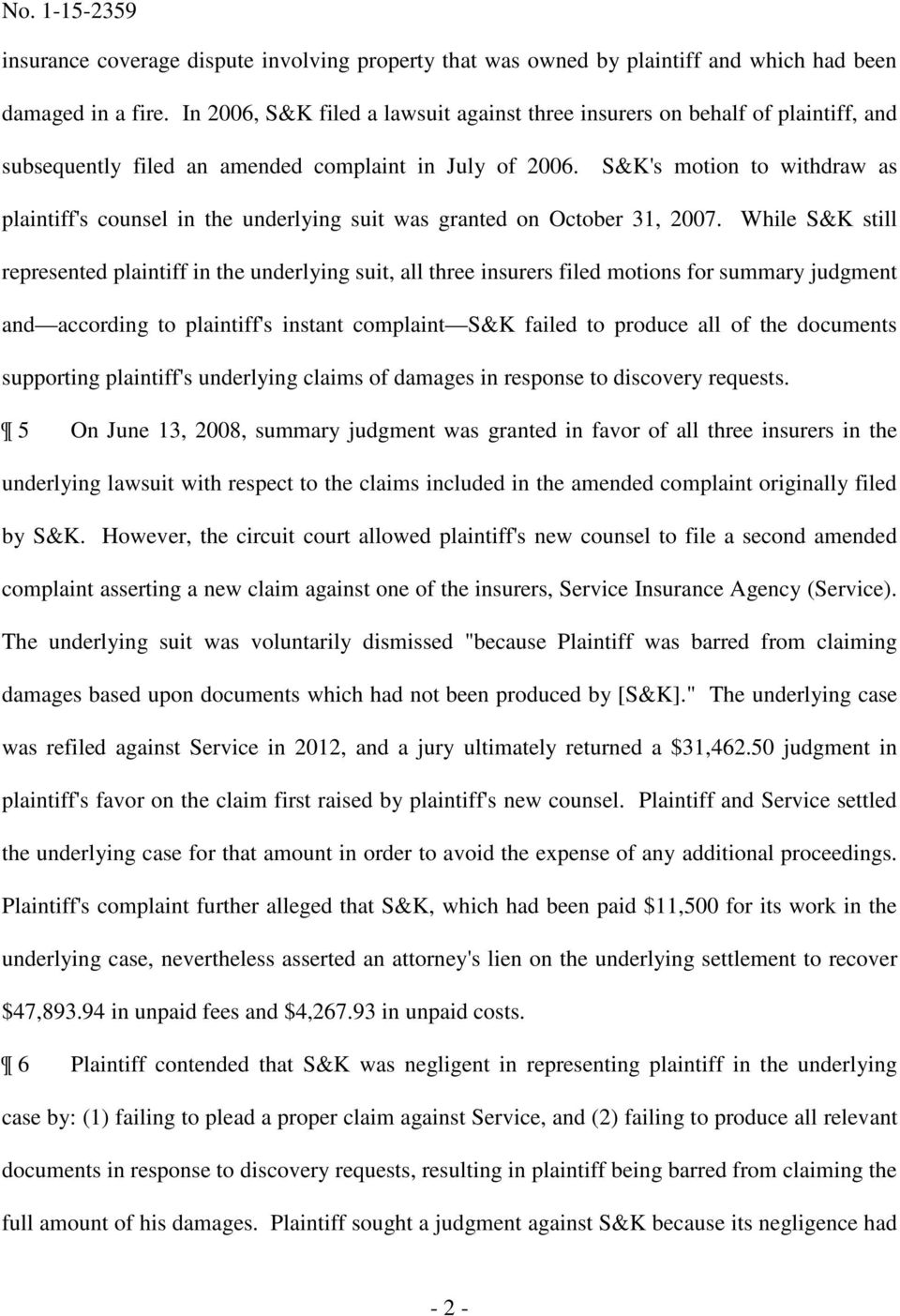 S&K's motion to withdraw as plaintiff's counsel in the underlying suit was granted on October 31, 2007.