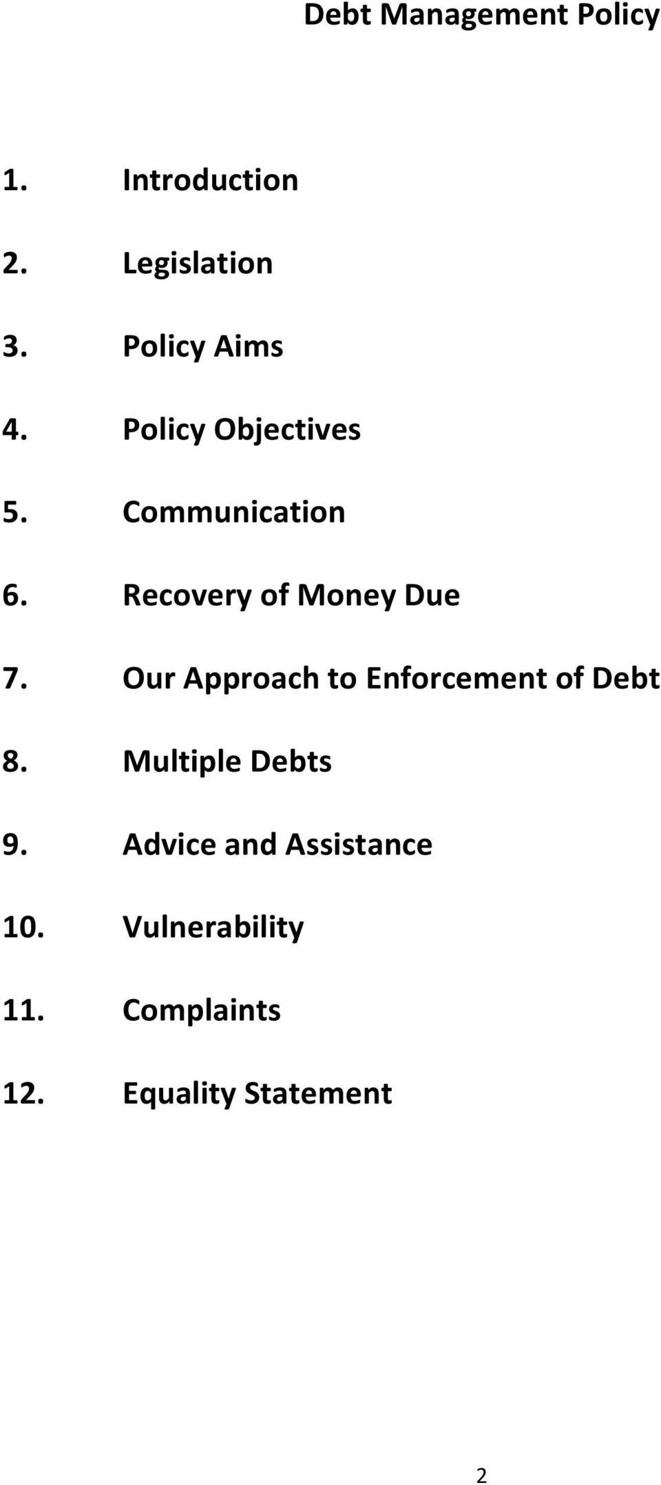 Recovery of Money Due 7. Our Approach to Enforcement of Debt 8.