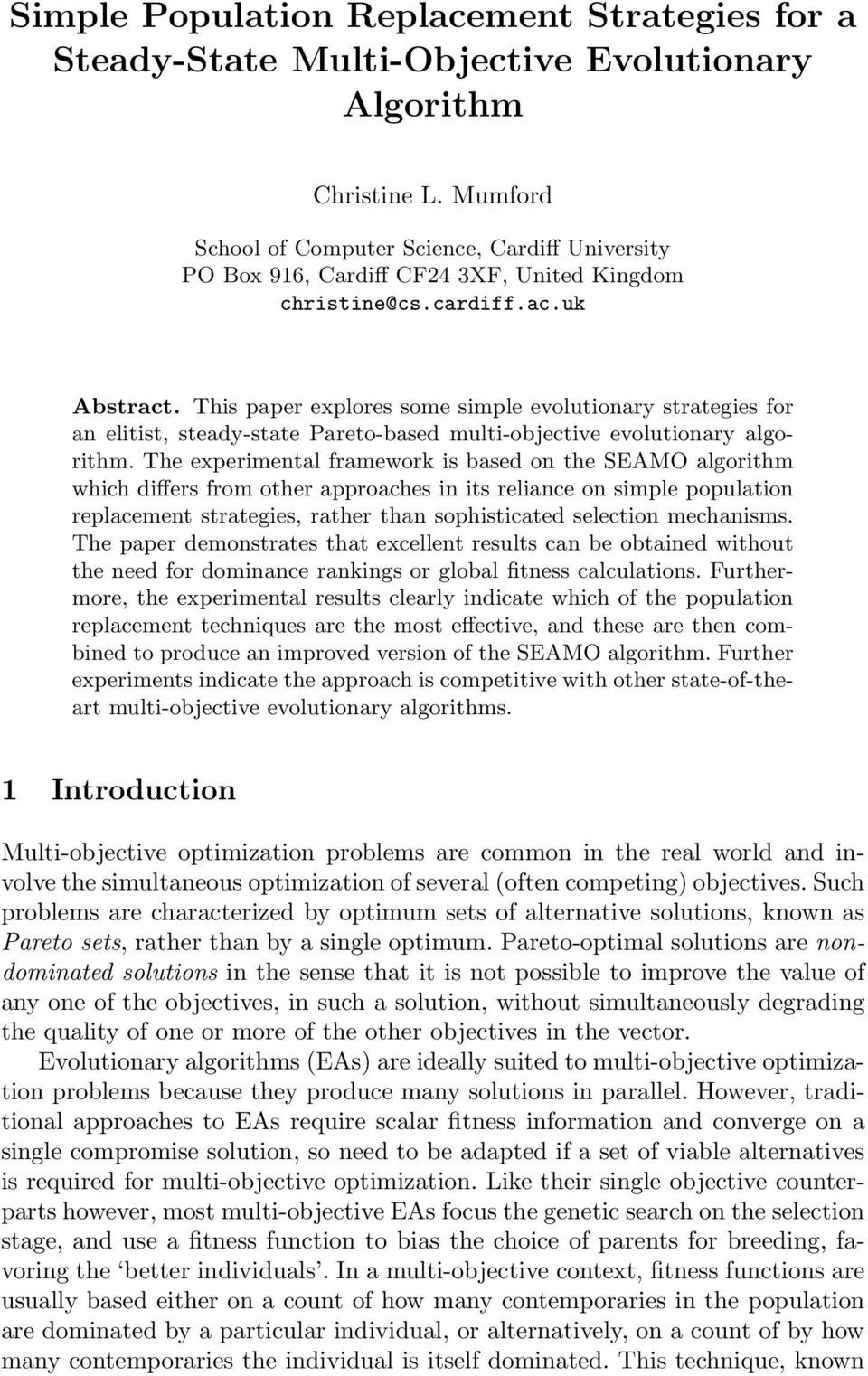 This paper explores some simple evolutionary strategies for an elitist, steady-state Pareto-based multi-objective evolutionary algorithm.