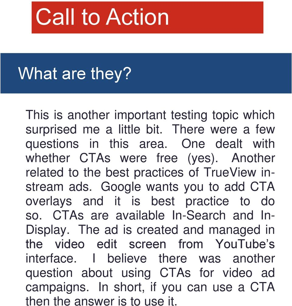 Google wants you to add CTA overlays and it is best practice to do so. CTAs are available In-Search and In- Display.