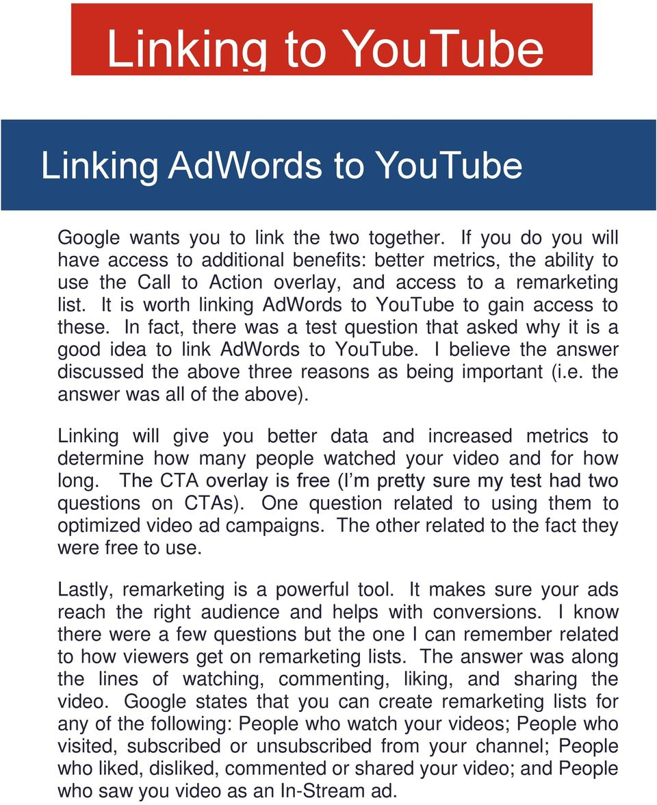 It is worth linking AdWords to YouTube to gain access to these. In fact, there was a test question that asked why it is a good idea to link AdWords to YouTube.