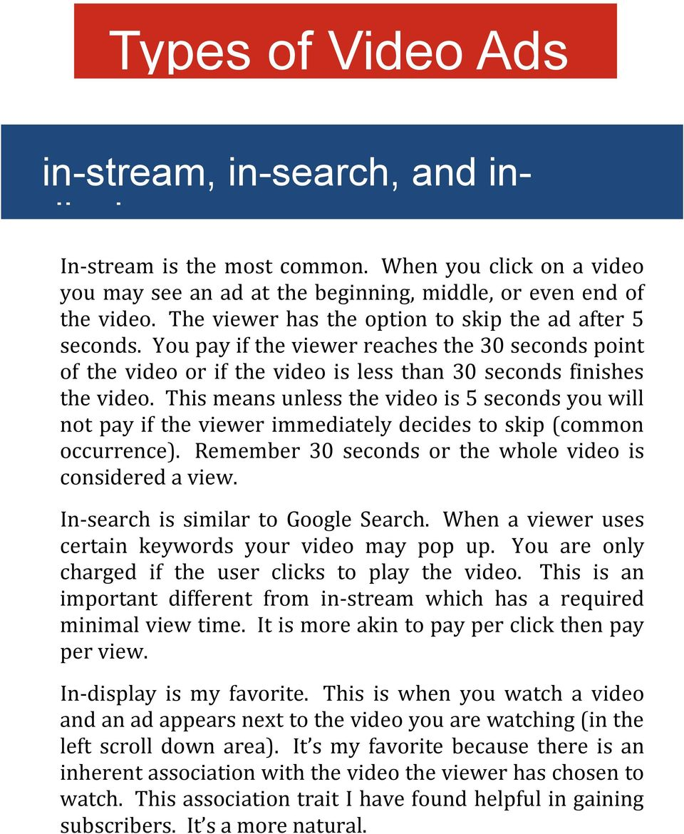 This means unless the video is 5 seconds you will not pay if the viewer immediately decides to skip (common occurrence). Remember 30 seconds or the whole video is considered a view.