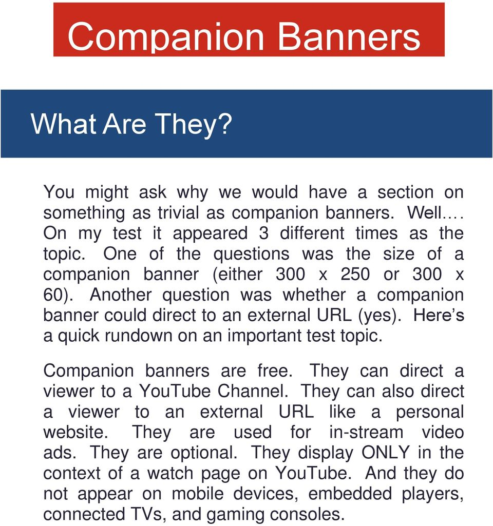 Here s a quick rundown on an important test topic. Companion banners are free. They can direct a viewer to a YouTube Channel.