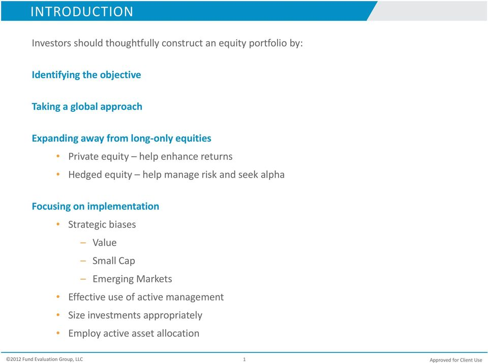 equity help manage risk and seek alpha Focusing on implementation Strategic biases Value Small Cap