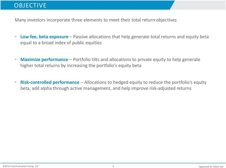allocations to private equity to help generate higher total returns by increasing the portfolio s equity beta Risk controlled