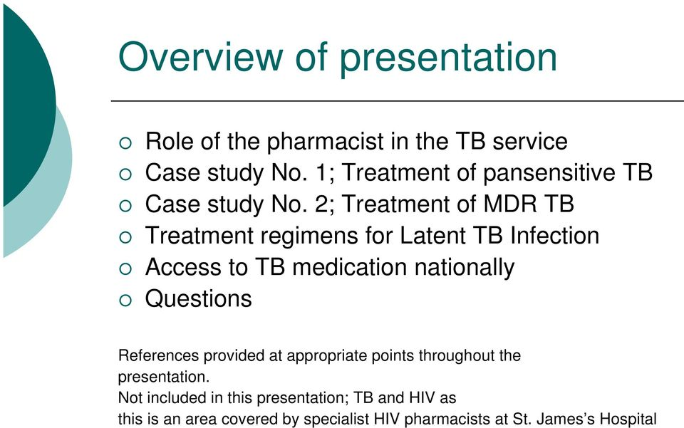 2; Treatment of MDR TB Treatment regimens for Latent TB Infection Access to TB medication nationally