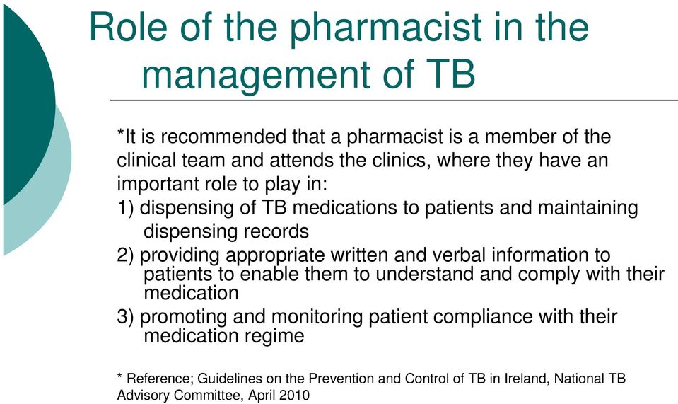 appropriate written and verbal information to patients to enable them to understand and comply with their medication 3) promoting and monitoring