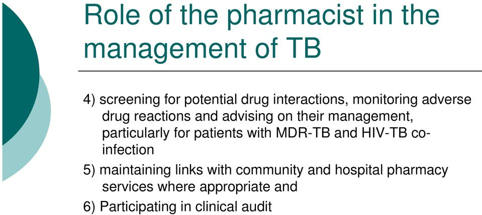 particularly for patients with MDR-TB and HIV-TB coinfection 5) maintaining links with