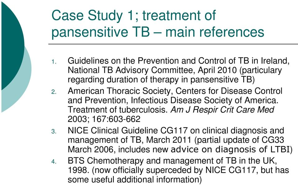 American Thoracic Society, Centers for Disease Control and Prevention, Infectious Disease Society of America. Treatment of tuberculosis.