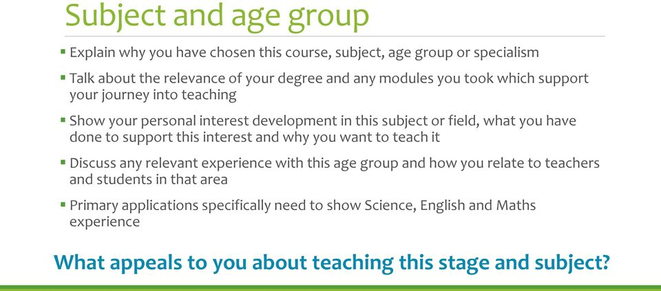 support this interest and why you want to teach it Discuss any relevant experience with this age group and how you relate to teachers and students