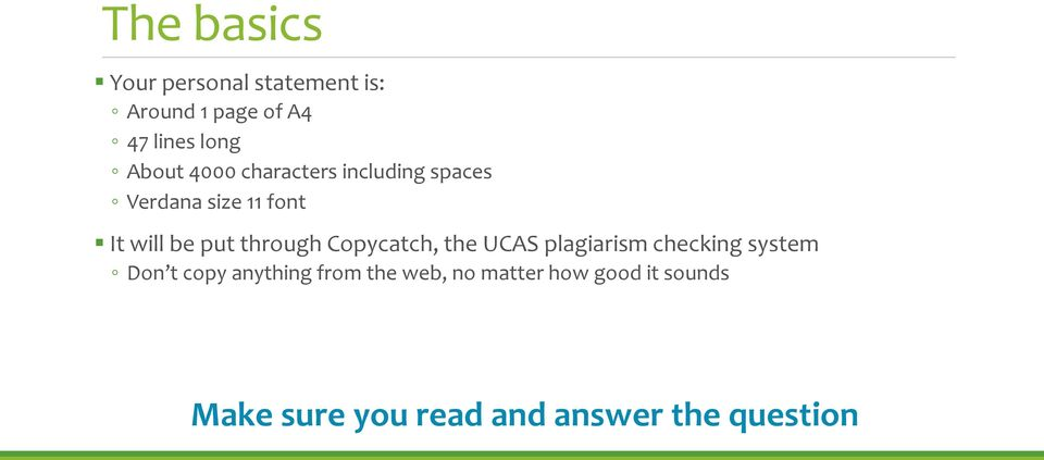through Copycatch, the UCAS plagiarism checking system Don t copy anything