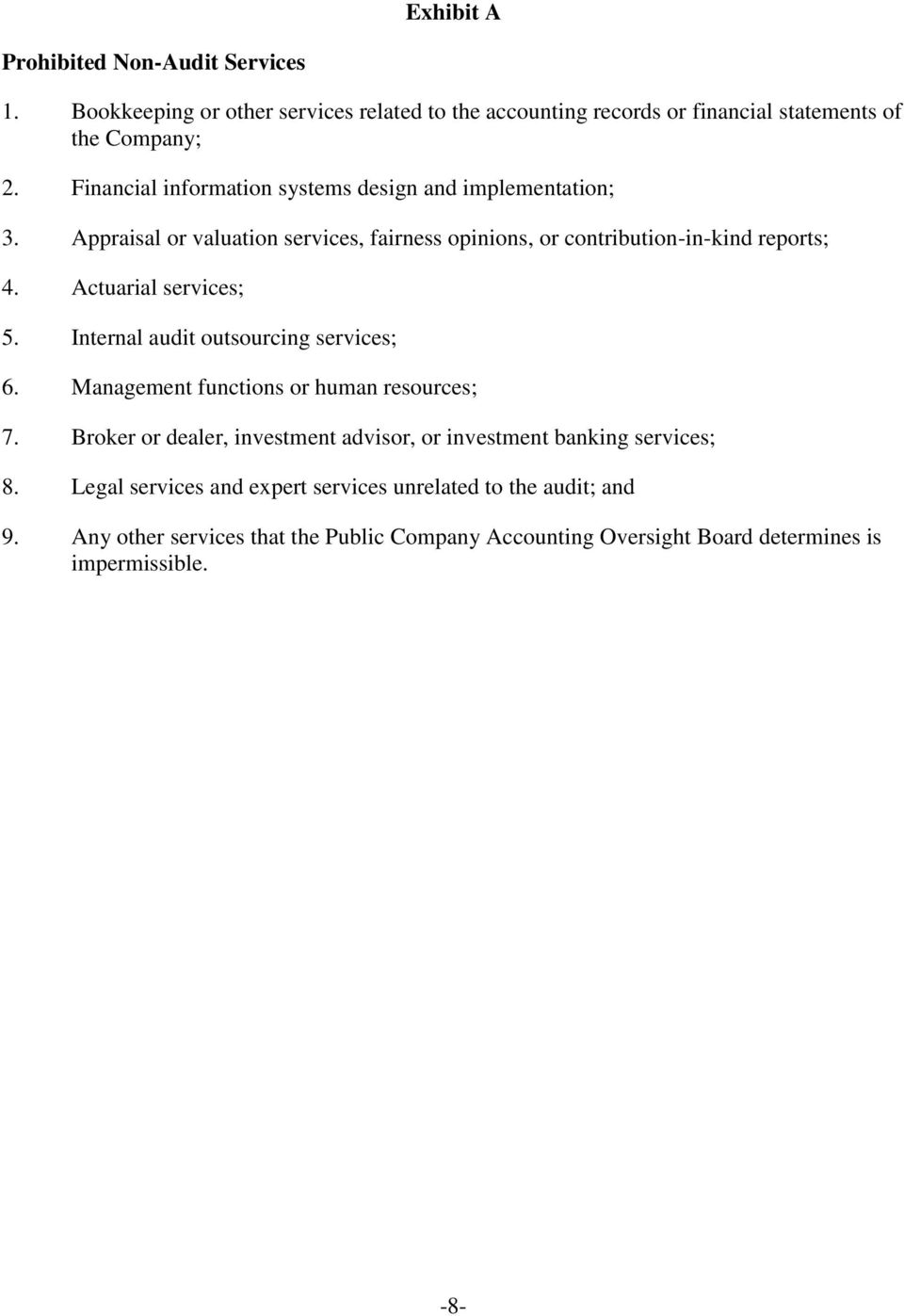 Actuarial services; 5. Internal audit outsourcing services; 6. Management functions or human resources; 7.