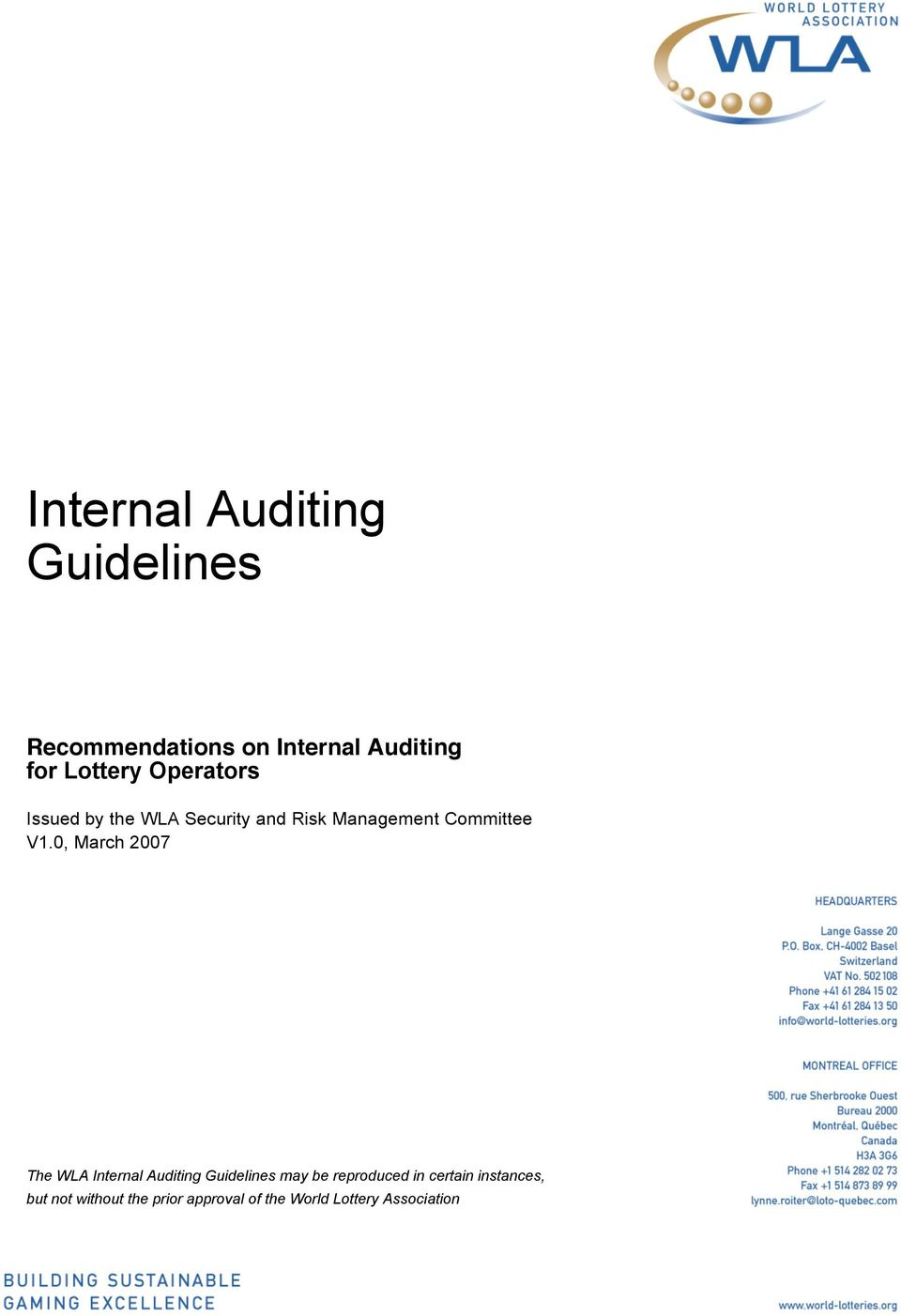 V1.0, March 2007 The WLA Internal Auditing Guidelines may be reproduced in