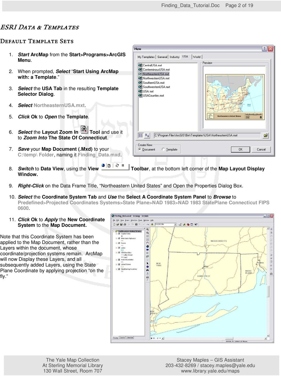 Select the Layout Zoom In Tool and use it to Zoom Into The State Of Connecticut. 7. Save your Map Document (.Mxd) to your C:\temp\ Folder, naming it Finding_Data.mxd. 8.