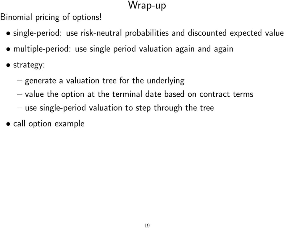 multiple-period: use single period valuation again and again strategy: generate a valuation