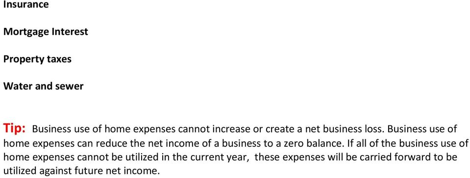Business use of home expenses can reduce the net income of a business to a zero balance.