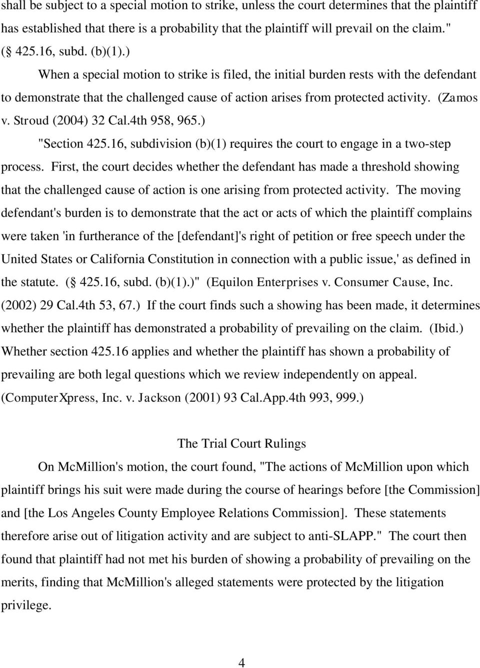"Stroud (2004) 32 Cal.4th 958, 965.) ""Section 425.16, subdivision (b)(1) requires the court to engage in a two-step process."