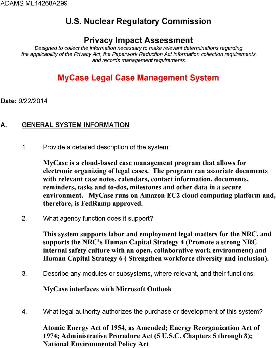 Nuclear Regulatory Commission Privacy Impact Assessment Designed to collect the information necessary to make relevant determinations regarding the applicability of the Privacy Act, the Paperwork