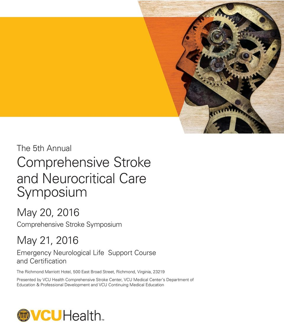 Hotel, 500 East Broad Street, Richmond, Virginia, 23219 Presented by VCU Health Comprehensive Stroke