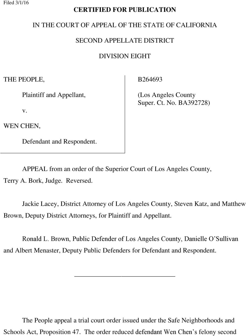 Jackie Lacey, District Attorney of Los Angeles County, Steven Katz, and Matthew Brown, Deputy District Attorneys, for Plaintiff and Appellant. Ronald L.