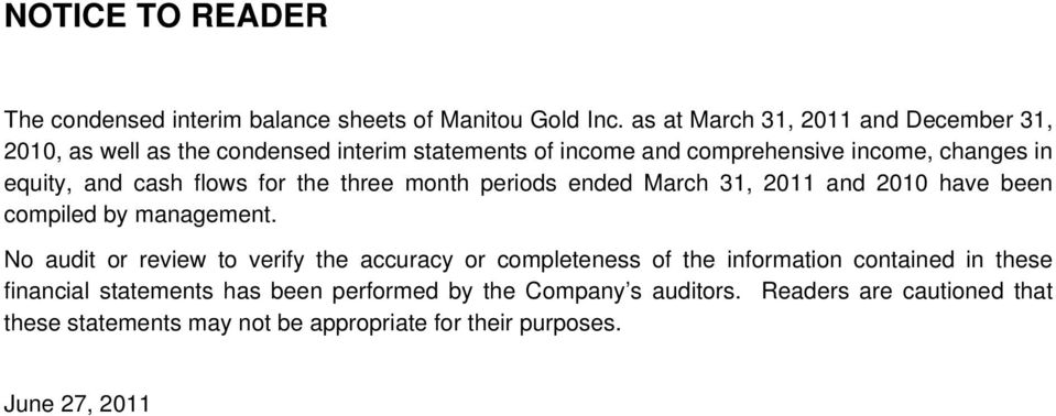 cash flows for the three month periods ended March 31, 2011 and 2010 have been compiled by management.