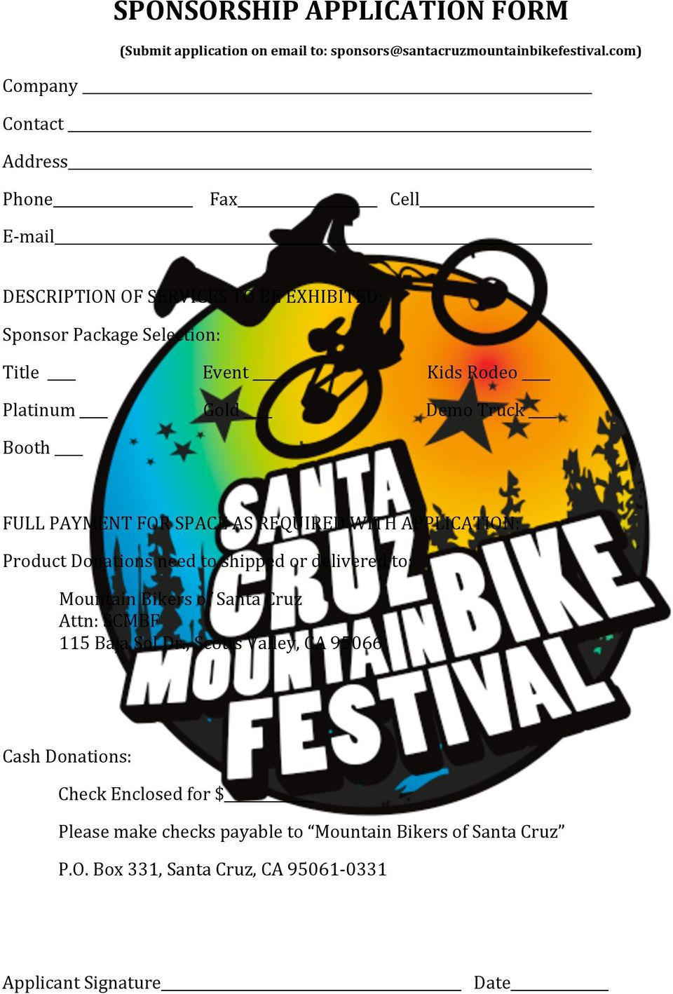 Truck Booth FULL PAYMENT FOR SPACE AS REQUIRED WITH APPLICATION: Product Donations need to shipped or delivered to: Mountain Bikers of Santa Cruz Attn: