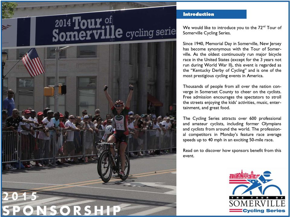 most prestigious cycling events in America. Thousands of people from all over the nation converge in Somerset County to cheer on the cyclists.