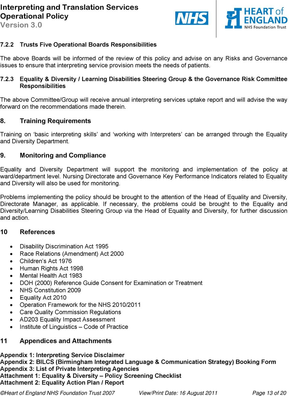 3 Equality & Diversity / Learning Disabilities Steering Group & the Governance Risk Committee Responsibilities The above Committee/Group will receive annual interpreting services uptake report and