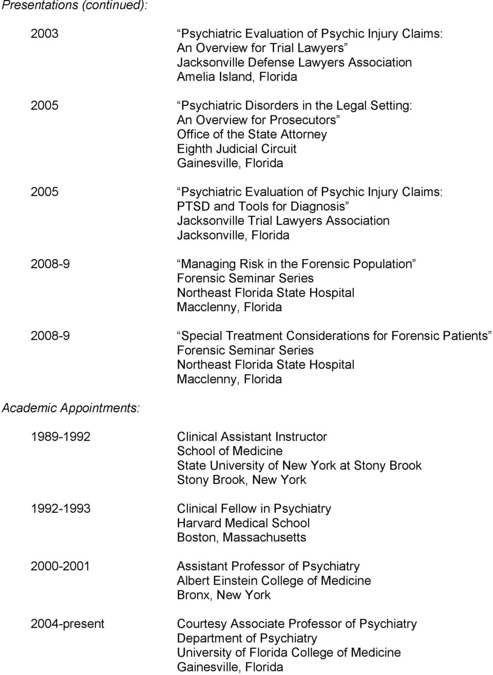 Tools for Diagnosis Jacksonville Trial Lawyers Association 2008-9 Managing Risk in the Forensic Population Forensic Seminar Series 2008-9 Special Treatment Considerations for Forensic Patients